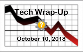 Tech Wrap-Up 10-10-2018