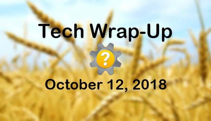 Tech Wrap-Up 10-12-2018