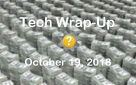 Tech Wrap-Up 10-19-2018