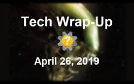 Tech Wrap-Up 4-26-2019