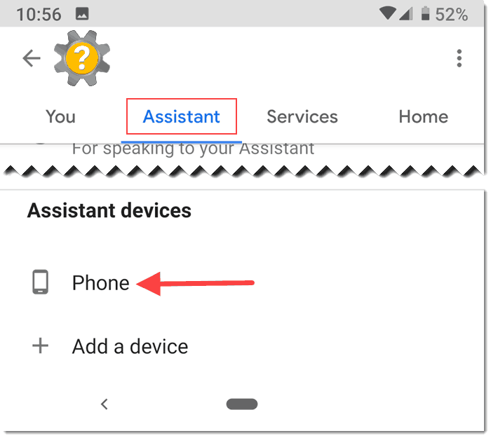 Tap Assistant. Scroll down to Assistant devices and tap Phone
