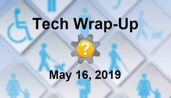 Tech Wrap-Up 5-16-2019