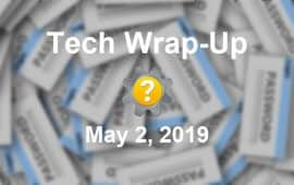 Tech Wrap-Up 5-2-2019