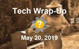 Tech Wrap-Up 5-20-2019
