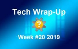 Tech Wrap-Up Week 20 2019